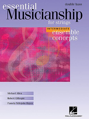 Essential Musicianship for Strings: Double Bass: Intermediate Ensemble Concepts - Gillespie, Robert, and Tellejohn Hayes, Pamela, and Allen, Michael