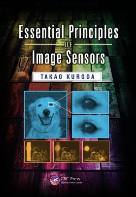 Essential Principles of Image Sensors - Kuroda, Takao