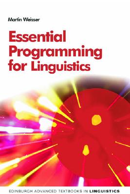 Essential Programming for Linguistics - Weisser, Martin, Professor