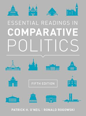 Essential Readings in Comparative Politics - O'Neil, Patrick H (Editor), and Rogowski, Ronald (Editor)