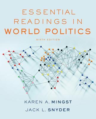 Essential Readings in World Politics - Mingst, Karen A (Editor), and Snyder, Jack L, Professor (Editor)