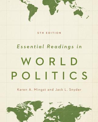 Essential Readings in World Politics - Mingst, Karen A. (Editor), and Snyder, Jack L. (Editor)
