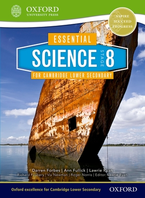 Essential Science for Cambridge Lower Secondary Stage 8 Student Book - Forbes, Darren, and Fosbery, Richard