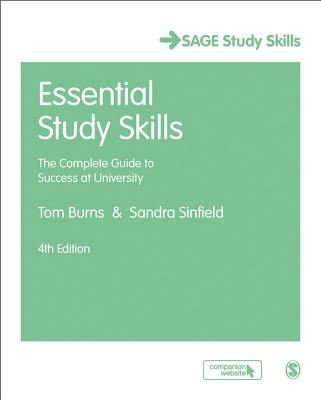Essential Study Skills: The Complete Guide to Success at University - Burns, Tom, and Sinfield, Sandra