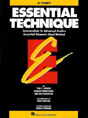 Essential Technique: B-Flat Trumpet: Intermediate to Advanced Studies Essential Elements Band Method - Rhodes, Tom C, and Bierschenk, Donald, and Lautzenheiser, Tim