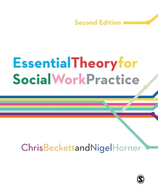 Essential Theory for Social Work Practice - Beckett, Chris