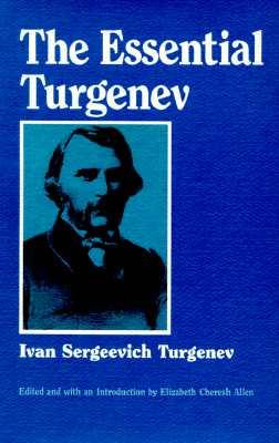 Essential Turgenev - Turgenev, Ivan Sergeevich, and Allen, Elizabeth Cheresh (Editor)
