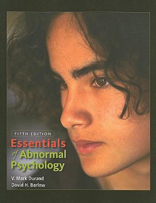 Essentials of Abnormal Psychology - Durand, V Mark, PhD, and Barlow, David H, PhD