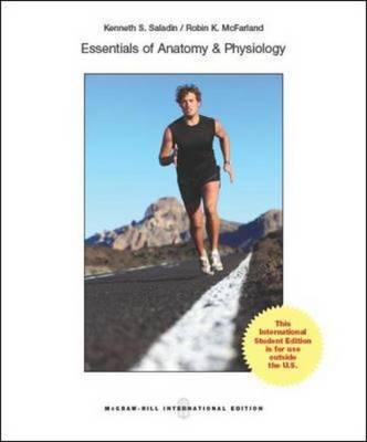 Essentials of Anatomy & Physiology - Saladin, Kenneth S., and McFarland, Robin
