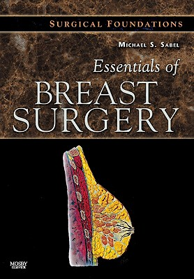 Essentials of Breast Surgery - Sabel, Michael S