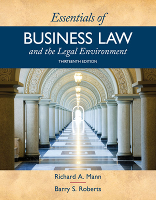 Essentials of Business Law and the Legal Environment - Mann, Richard A