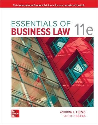 Essentials of Business Law - Liuzzo, Anthony, and Calhoun Hughes, Ruth