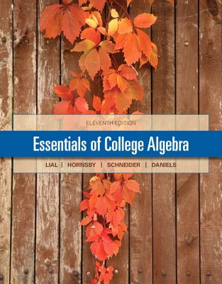 Essentials of College Algebra - Lial, Margaret L., and Hornsby, John, and Daniels, Callie J.