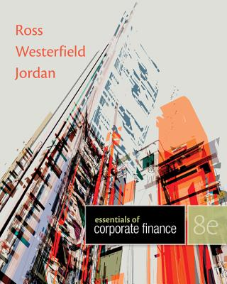 Essentials of Corporate Finance - Ross, Stephen A, and Westerfield, Randolph W, and Jordan, Bradford D