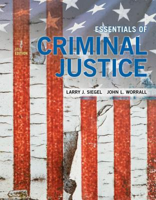 Essentials of criminal justice book by larry j siegel 16 essentials of criminal justice siegel larry j and worrall john l sciox Images