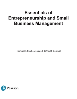 Essentials of Entrepreneurship and Small Business Management - Scarborough, Norman, and Cornwall, Jeffrey