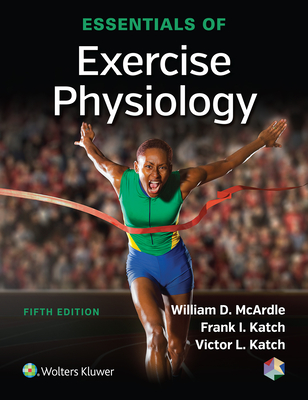 Essentials of Exercise Physiology - McArdle, William D, Bs, Ed, PhD, and Katch, Frank I, Edd, and Katch, Victor L, Edd
