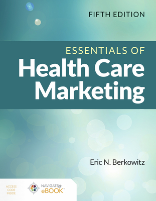Essentials of Health Care Marketing - Berkowitz, Eric N.