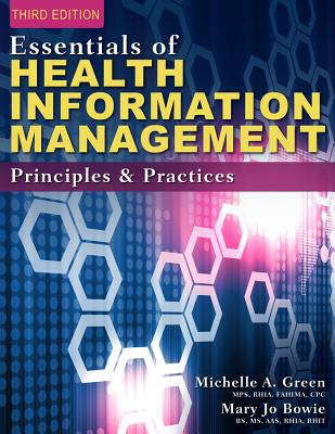 Essentials of Health Information Management: Principles and Practices - Bowie, Mary Jo