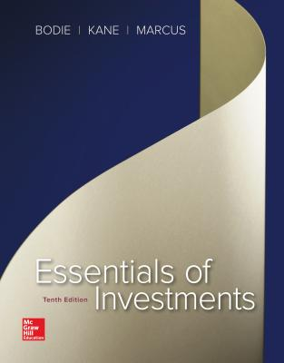 Essentials of Investments - Kane, Alex, and Marcus, Alan, and Bodie, Zvi