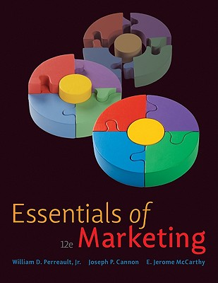 Essentials of Marketing: A Marketing Strategy Planning Approach - Perreault, William D, Jr., and Cannon, Joseph P, Professor, and McCarthy, E Jerome