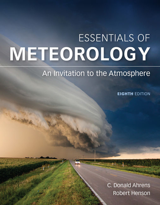 Essentials of Meteorology: An Invitation to the Atmosphere - Ahrens, C Donald, and Henson, Robert