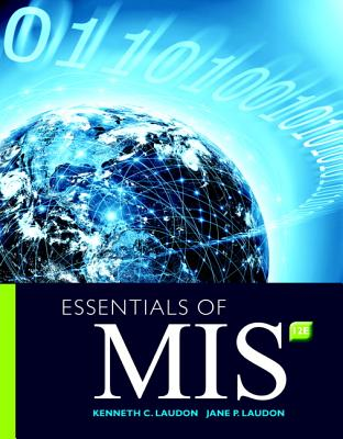 Essentials of MIS - Laudon, Jane P., and Laudon, Kenneth C.