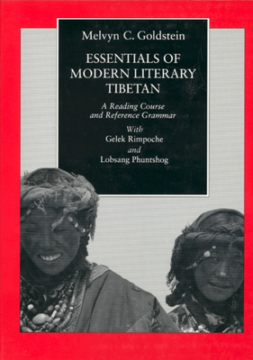Essentials of Modern Literary Tibetan: Reading Course & Ref - Goldstein, Melvyn C, and Rimpoche, Gelek, and Phuntshog, Lobsang