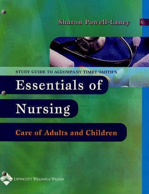 Essentials of Nursing: Study Guide - Timby, Barbara Kuhn, RNC, MS, and Smith, Nancy E.