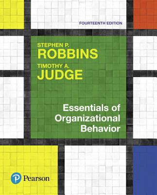 Essentials of Organizational Behavior - Robbins, Stephen P, and Judge, Tim