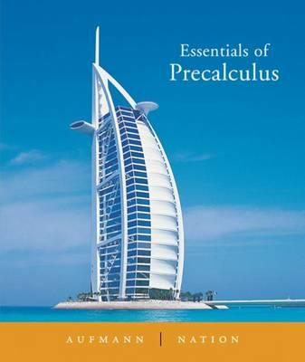 Essentials of Precalculus - Aufmann, Richard N, and Nation, Richard D