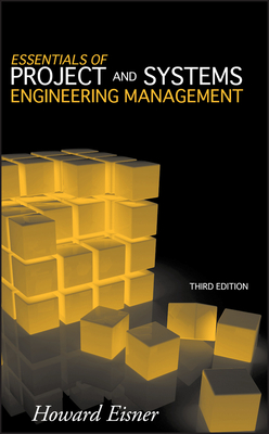 Essentials of Project and Systems Engineering Management - Eisner, Howard, Dr.