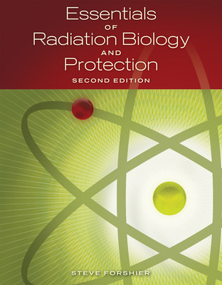 Essentials of Radiation Biology and Protection - Forshier, Steve