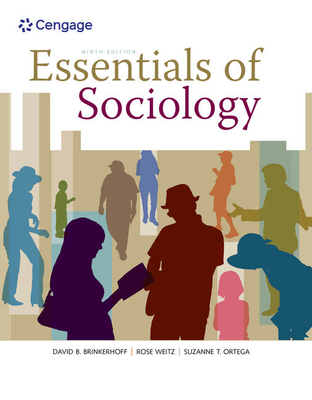 Essentials of Sociology - Brinkerhoff, David B, and Ortega, Suzanne T, and Weitz, Rose