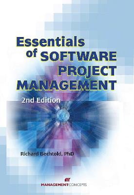 Essentials of Software Project Managememt - Bechtold, Richard
