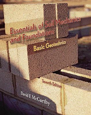 Essentials of Soil Mechanics and Foundations: Basic Geotechnics - McCarthy, David F
