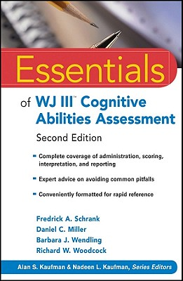 Essentials of WJ III Cognitive Abilities Assessment - Schrank, Fredrick A, and Miller, Daniel C, Psy, and Wendling, Barbara J