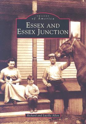 Essex and Essex Junction - Allen, Richard, Professor, and Allen, Lucille