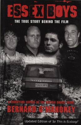 Essex Boys: A Terrifying Expose of the British Drugs Scene - O'Mahoney, Bernard