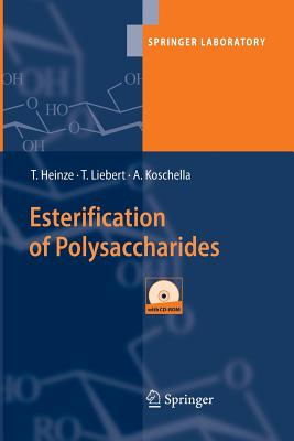 Esterification of Polysaccharides - Heinze, Thomas, and Liebert, Tim, and Koschella, Andreas