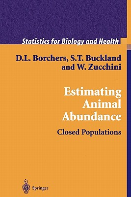 Estimating Animal Abundance: Closed Populations - Borchers, D. L., and Buckland, S. T., and Zucchini, W.