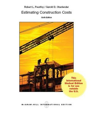 Estimating Construction Costs - Peurifoy, Robert L., and Oberlender, Garold D
