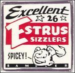 Estrus Sampler: 26 Excellent Spicy Sizzlers