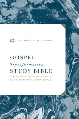ESV Gospel Transformation Study Bible: Christ in All of Scripture, Grace for All of Life: Christ in All of Scripture, Grace for All of Life - Zahl, Paul F M (Contributions by), and Morales, Michael (Contributions by), and Long, V Philips (Contributions by)