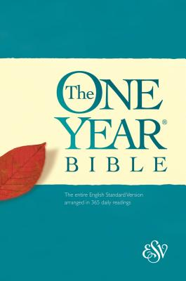ESV The One Year Bible: The entire English Standard Version arranged in 365 daily readings -