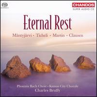 "Eternal Rest - Bryan ""Josh"" Taylor (bass); Kira Z. Rugen (alto); Kansas City Chorale (choir, chorus); Phoenix Chorale (choir, chorus)"