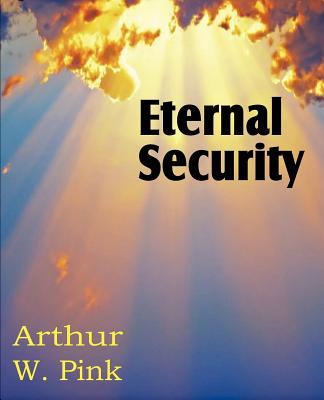 Eternal Security - Pink, Arthur W