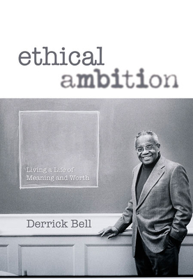 Ethical Ambition: Living a Life of Meaning and Worth - Bell, Derrick