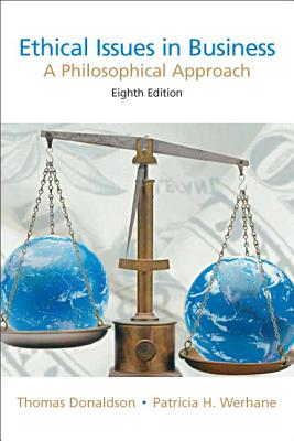 Ethical Issues in Business: A Philosophical Approach - Donaldson, Thomas (Editor), and Werhane, Patricia Hogue (Editor)