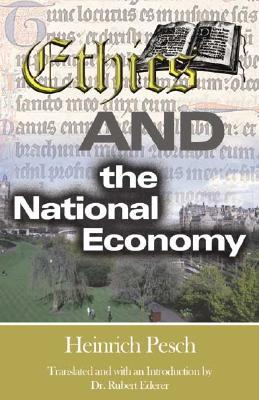 Ethics and the National Economy - Pesch, Heinrich